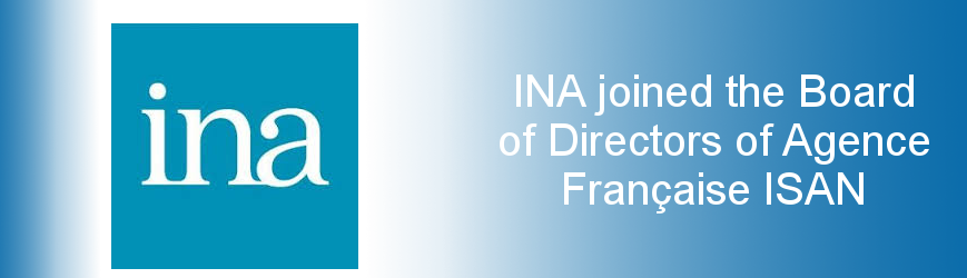 INA joined the Board of Directors of Agence Francaise ISAN